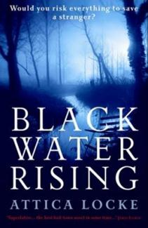 Book Cover of Black Water Rising by Attica Locke