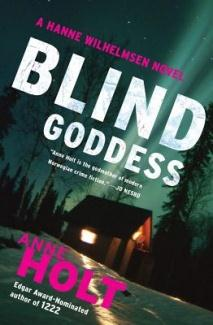 Book Cover of Blind Goddess: A Hanne Wilhelmsen Novel by Anne Holt