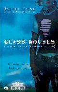 Book Cover of Glass Houses by Rachel Caine